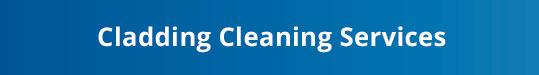 Cladding Cleaning Services
